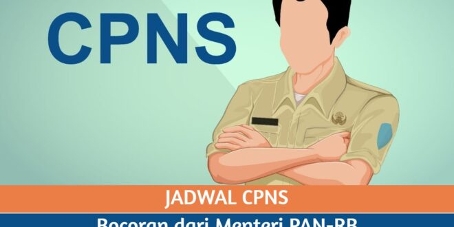 Jadwal CPNS 2021 Kapan Dibuka? Ini Bocoran dari Menteri PAN-RB