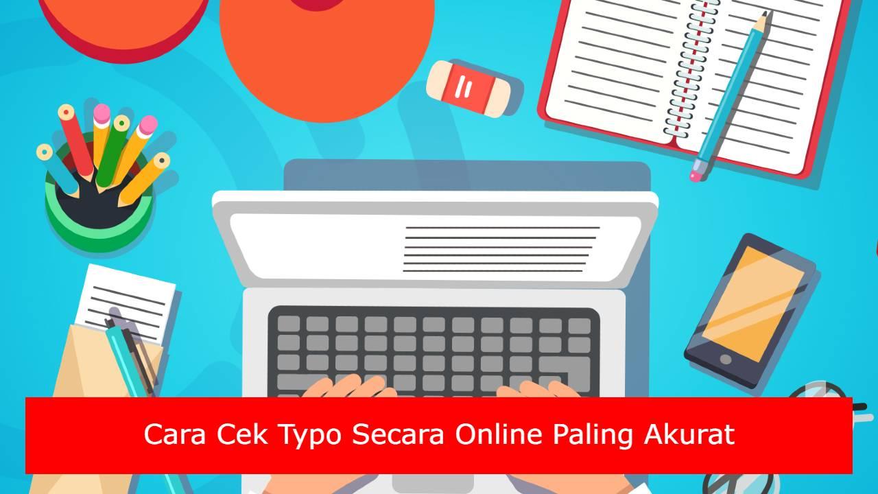 Cara Cek Typo Secara Online Paling Akurat