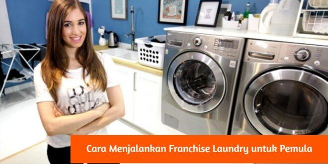 Cara Menjalankan Franchise Laundry untuk Pemula